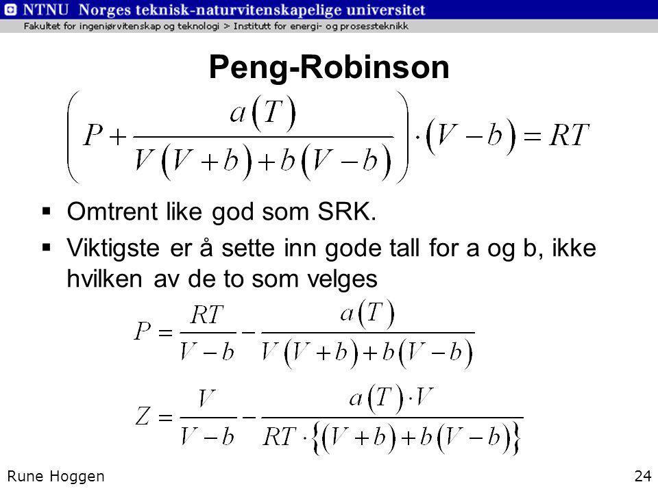 Peng-Robinson Omtrent like god som SRK.