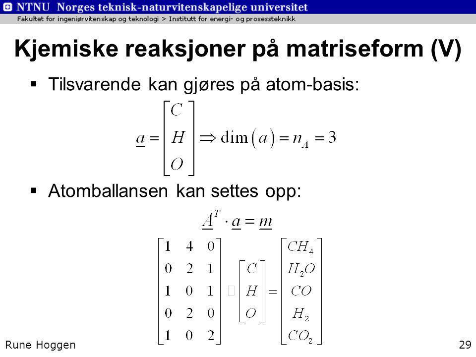 Kjemiske reaksjoner på matriseform (V)