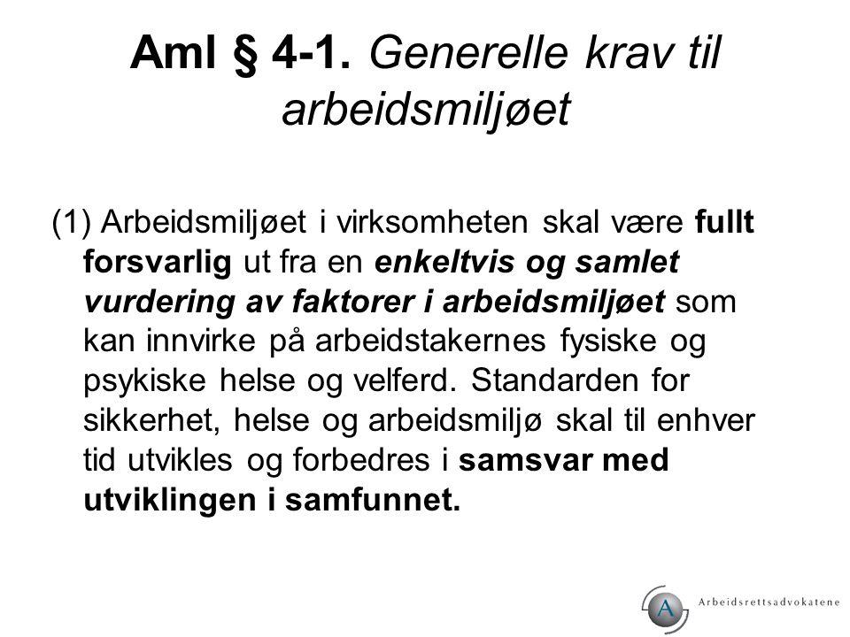 Aml § 4-1. Generelle krav til arbeidsmiljøet