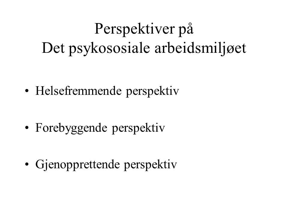 Perspektiver på Det psykososiale arbeidsmiljøet