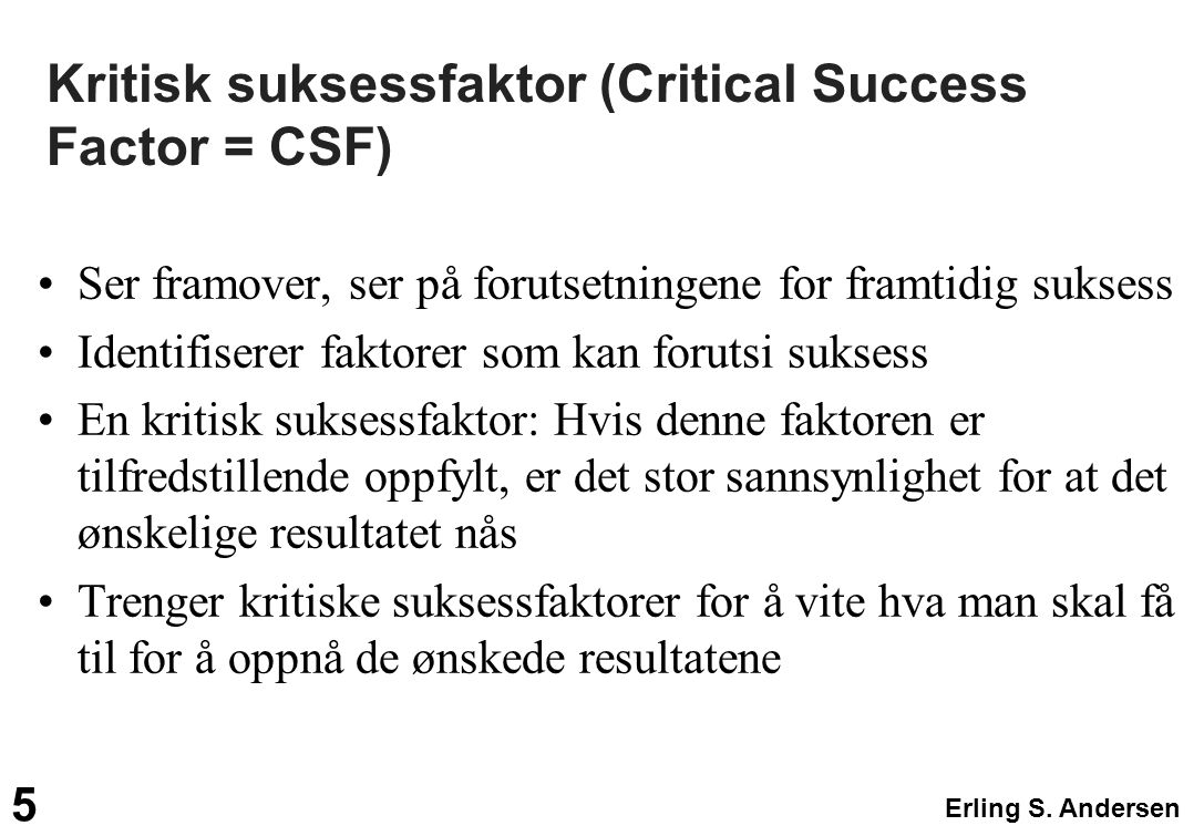 Kritisk suksessfaktor (Critical Success Factor = CSF)