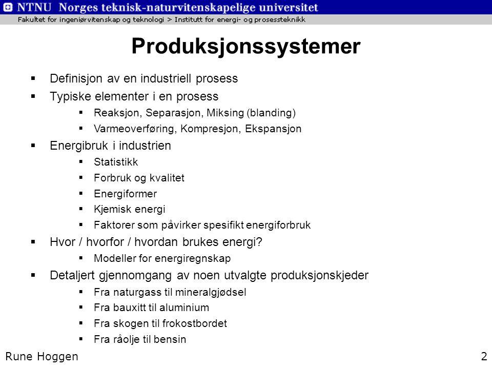 Produksjonssystemer Definisjon av en industriell prosess