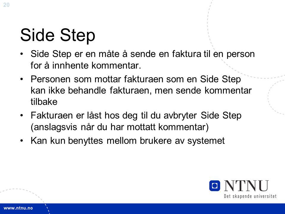 Side Step Side Step er en måte å sende en faktura til en person for å innhente kommentar.