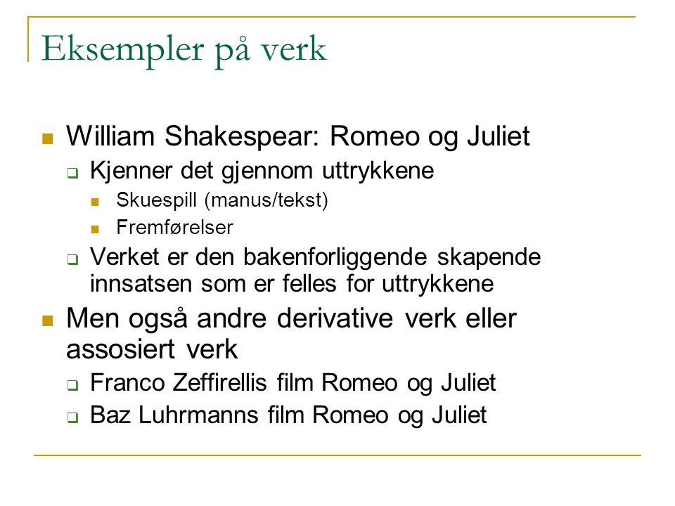 Eksempler på verk William Shakespear: Romeo og Juliet