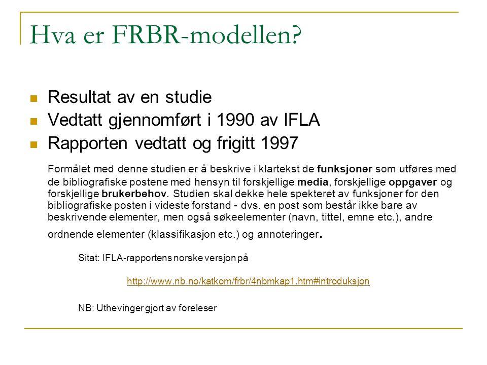 Hva er FRBR-modellen Resultat av en studie