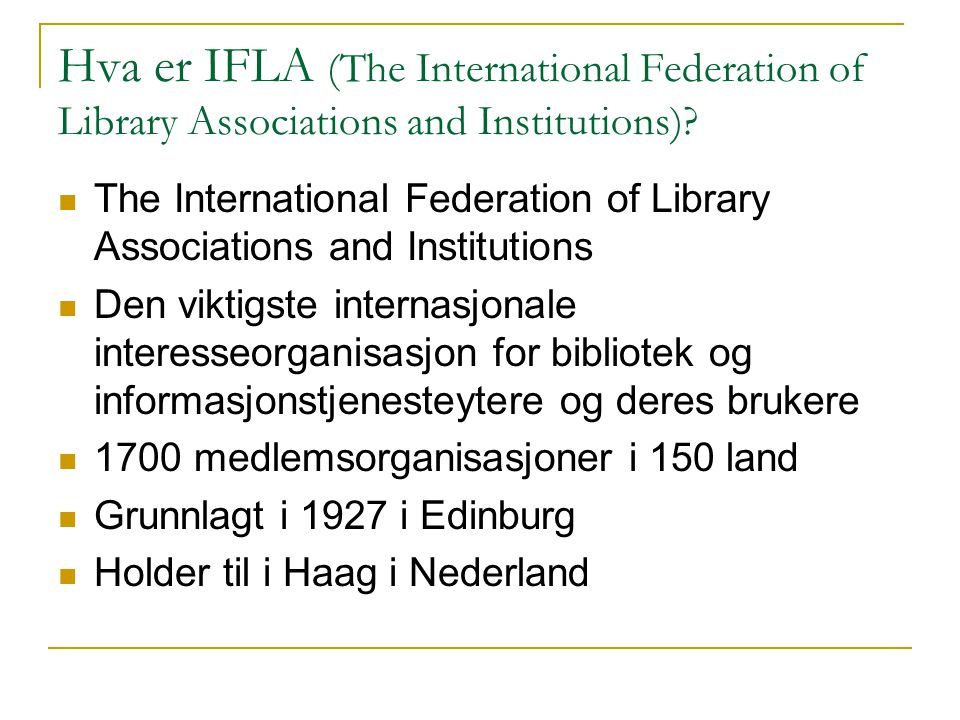 Hva er IFLA (The International Federation of Library Associations and Institutions)