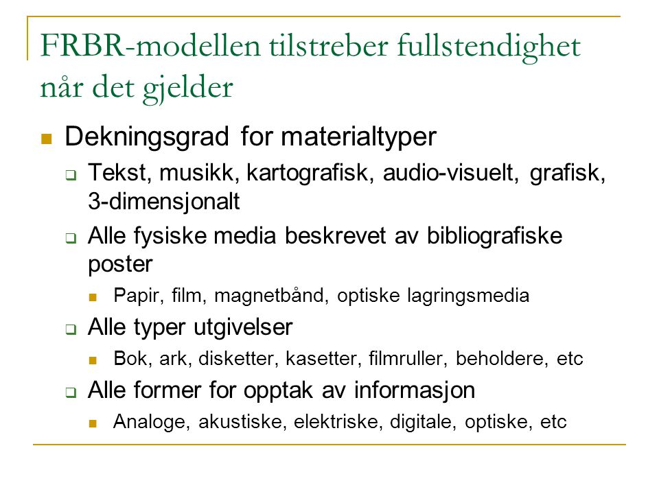 FRBR-modellen tilstreber fullstendighet når det gjelder