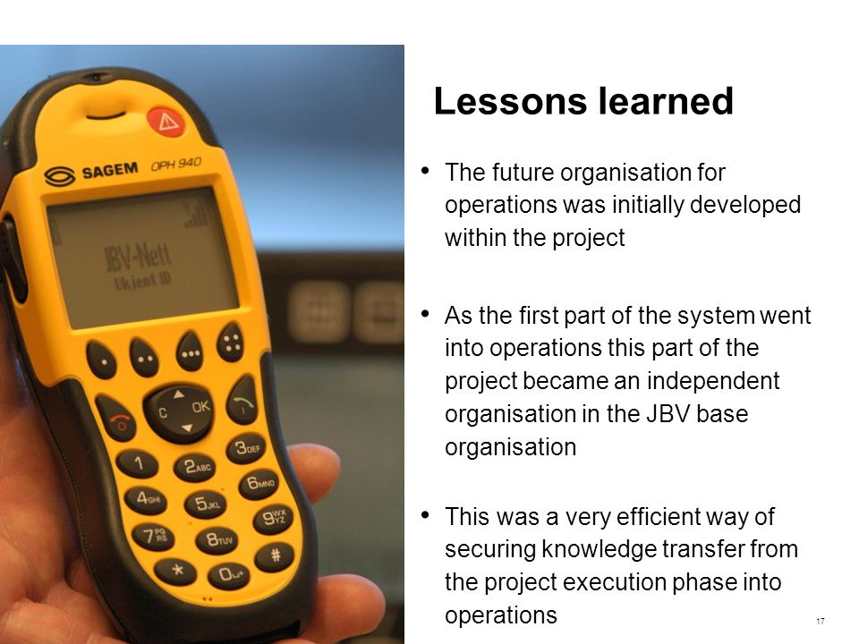 Lessons learned The future organisation for operations was initially developed within the project.