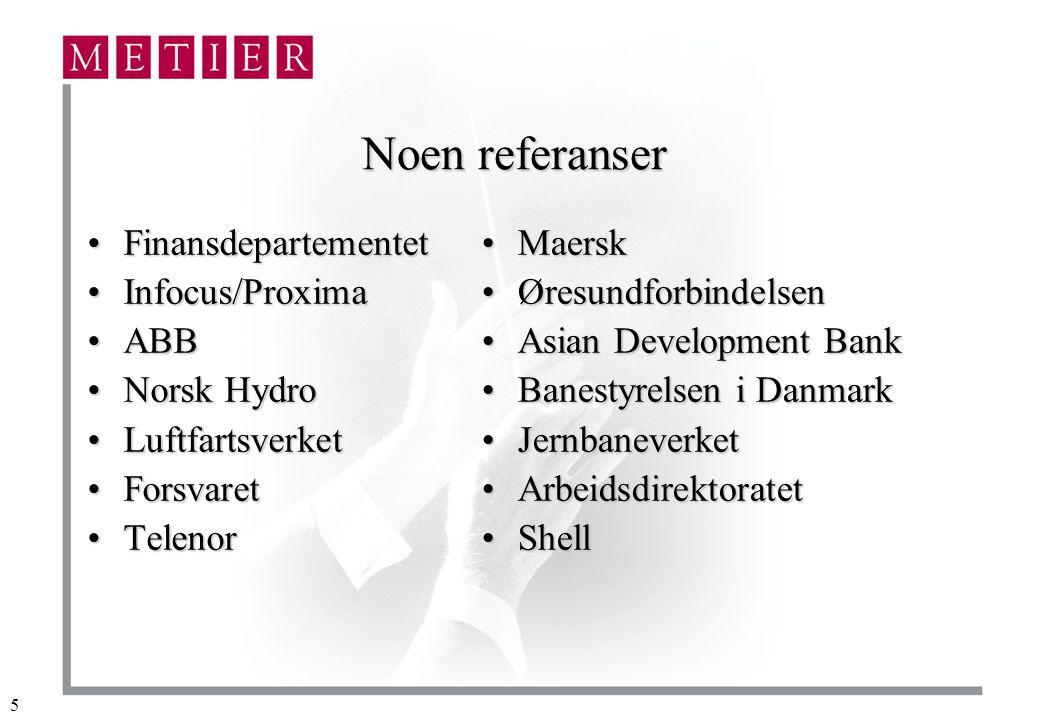 Noen referanser Finansdepartementet Infocus/Proxima ABB Norsk Hydro