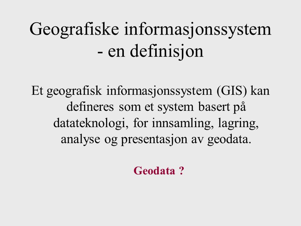 Geografiske informasjonssystem - en definisjon