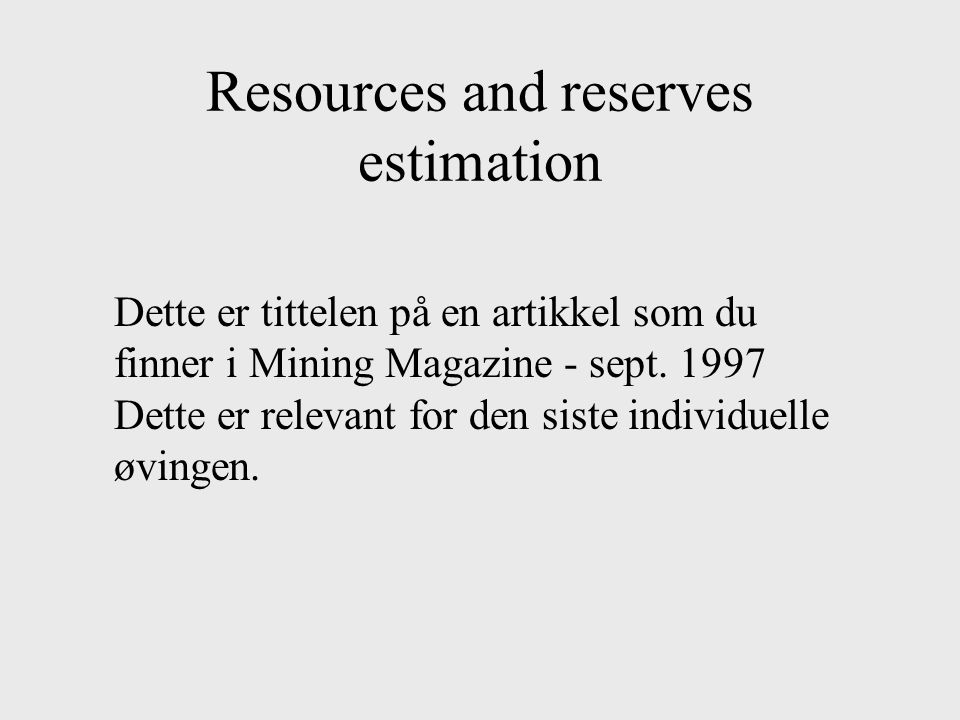 Resources and reserves estimation