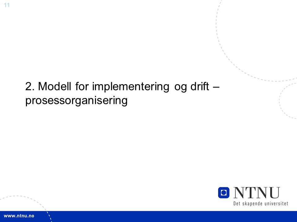 2. Modell for implementering og drift – prosessorganisering