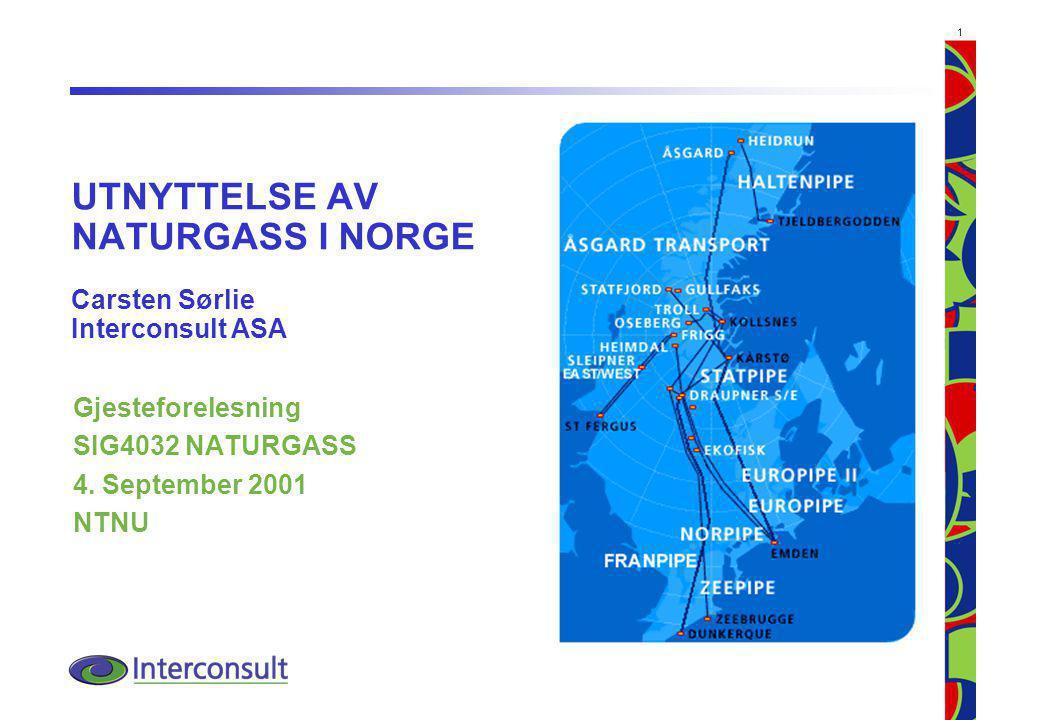 UTNYTTELSE AV NATURGASS I NORGE Carsten Sørlie Interconsult ASA
