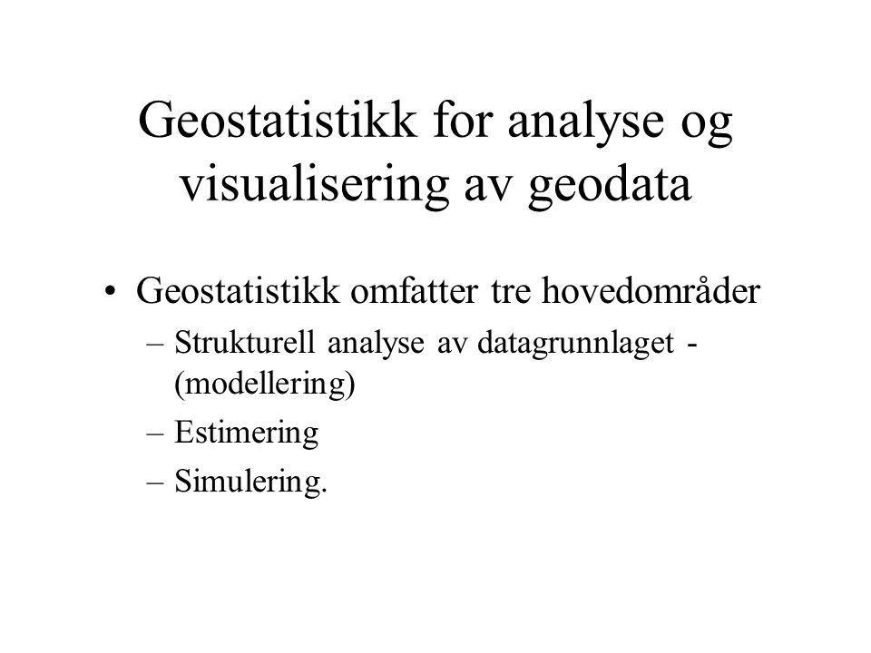 Geostatistikk for analyse og visualisering av geodata