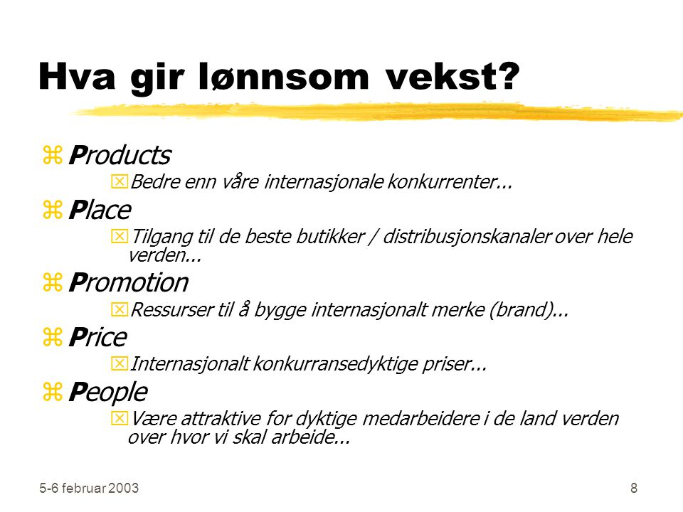 Hva gir lønnsom vekst Products Place Promotion Price People