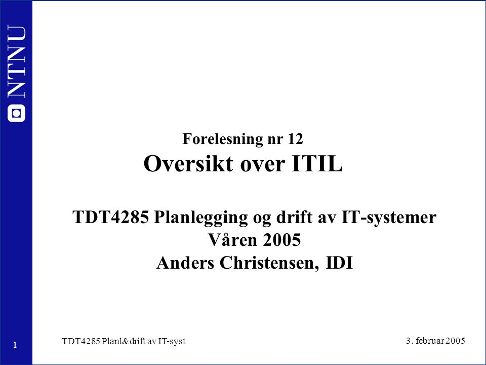 Forelesning nr 12 Oversikt over ITIL