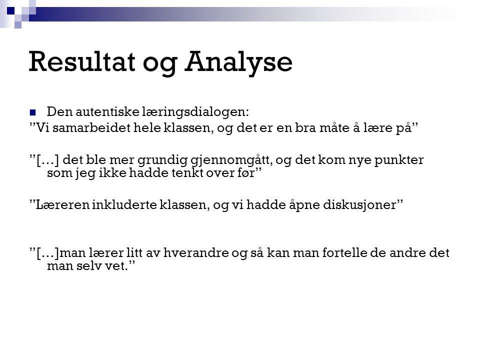 Resultat og Analyse Den autentiske læringsdialogen: