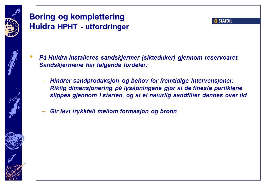 Boring og komplettering Huldra HPHT - utfordringer