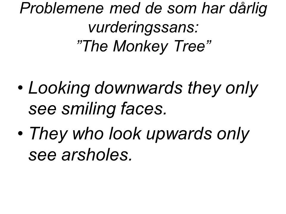 Problemene med de som har dårlig vurderingssans: The Monkey Tree