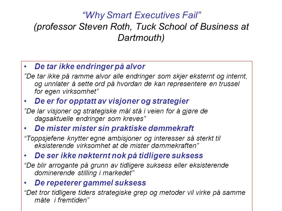 Why Smart Executives Fail (professor Steven Roth, Tuck School of Business at Dartmouth)