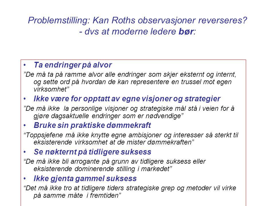Problemstilling: Kan Roths observasjoner reverseres