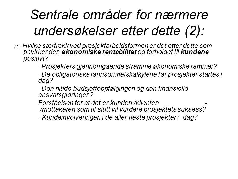 Sentrale områder for nærmere undersøkelser etter dette (2):