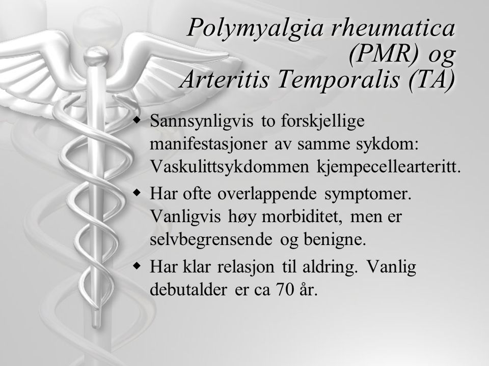 Polymyalgia rheumatica (PMR) og Arteritis Temporalis (TA)