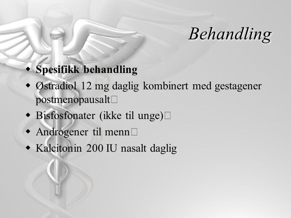 Behandling Spesifikk behandling