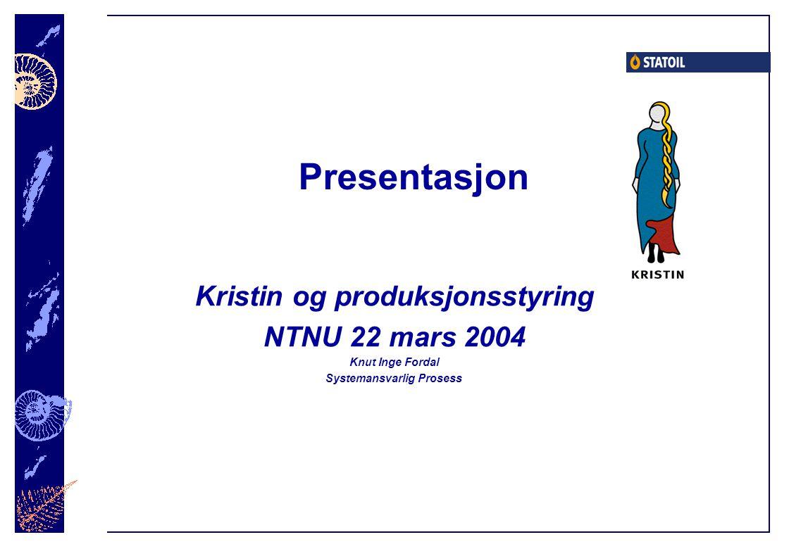 Kristin og produksjonsstyring Systemansvarlig Prosess