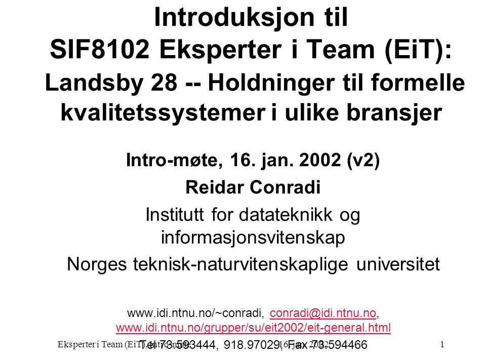 Introduksjon til SIF8102 Eksperter i Team (EiT): Landsby 28 -- Holdninger til formelle kvalitetssystemer i ulike bransjer