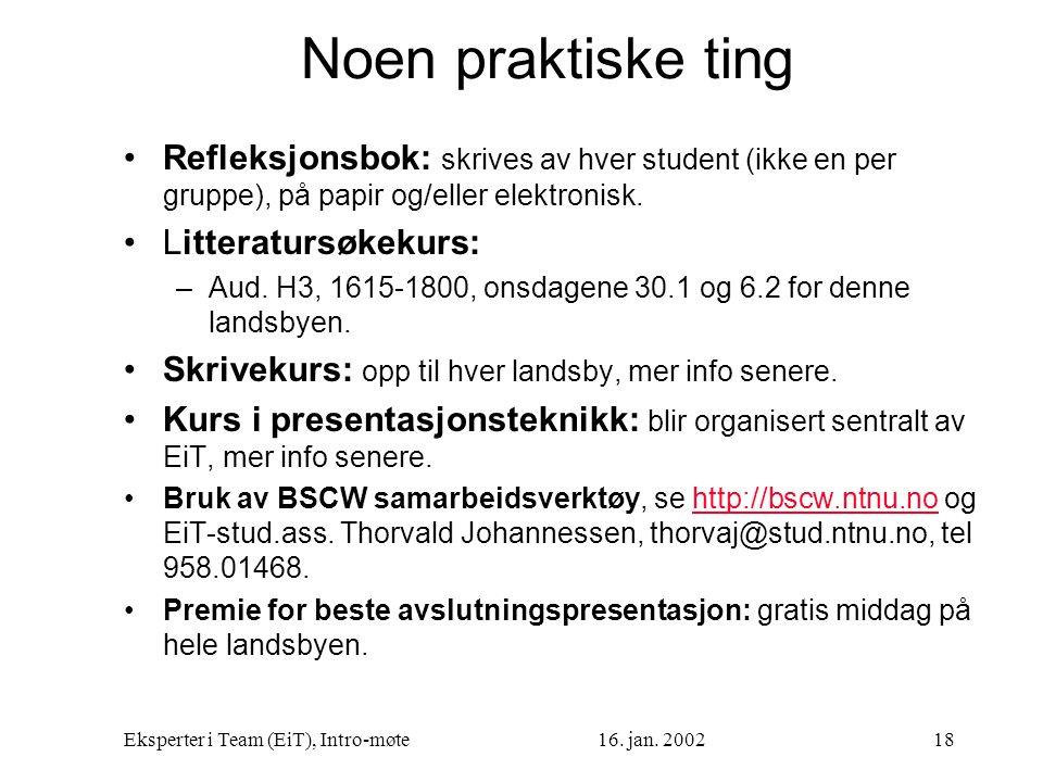 Noen praktiske ting Refleksjonsbok: skrives av hver student (ikke en per gruppe), på papir og/eller elektronisk.