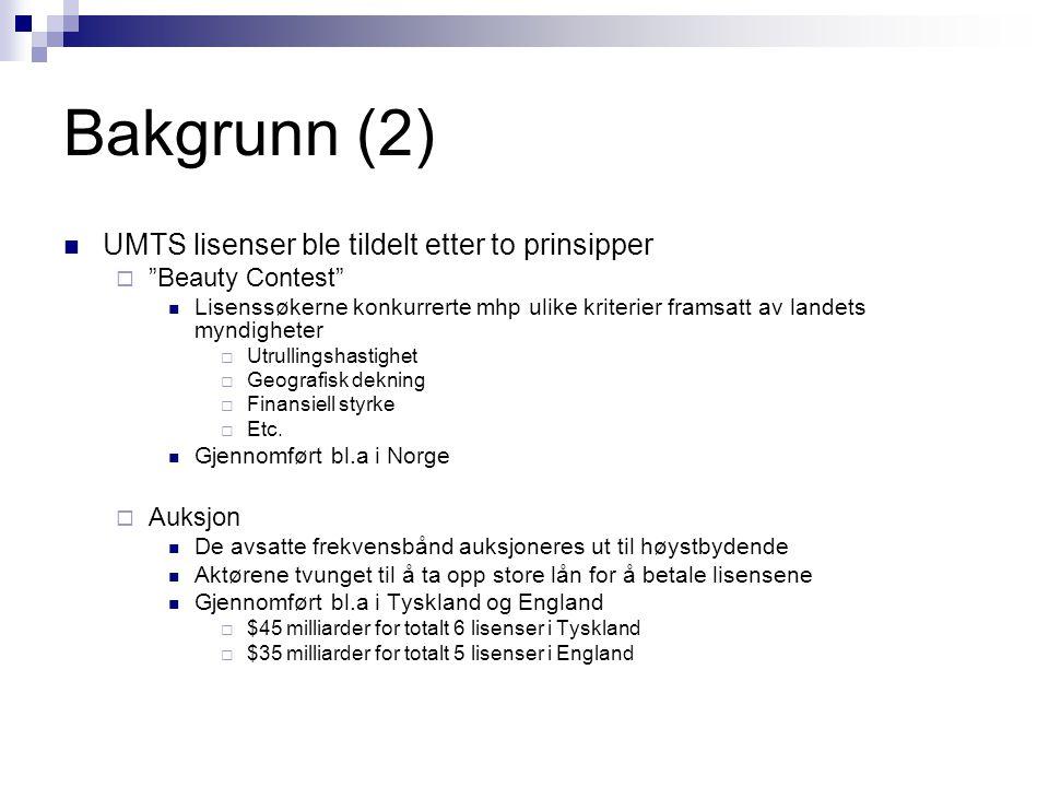 Bakgrunn (2) UMTS lisenser ble tildelt etter to prinsipper