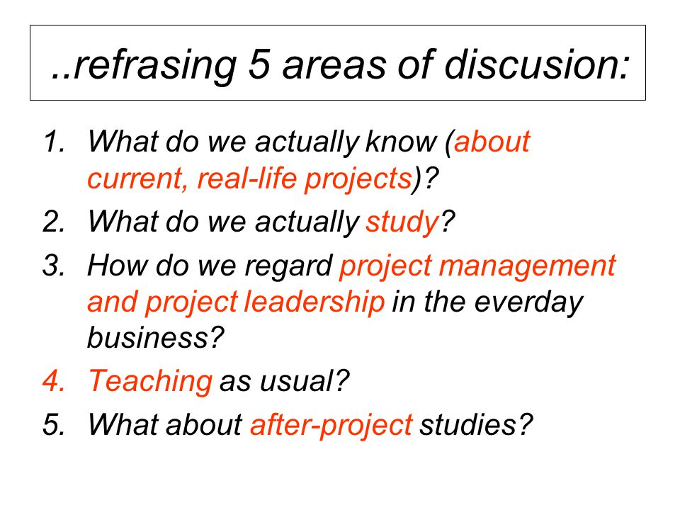..refrasing 5 areas of discusion: