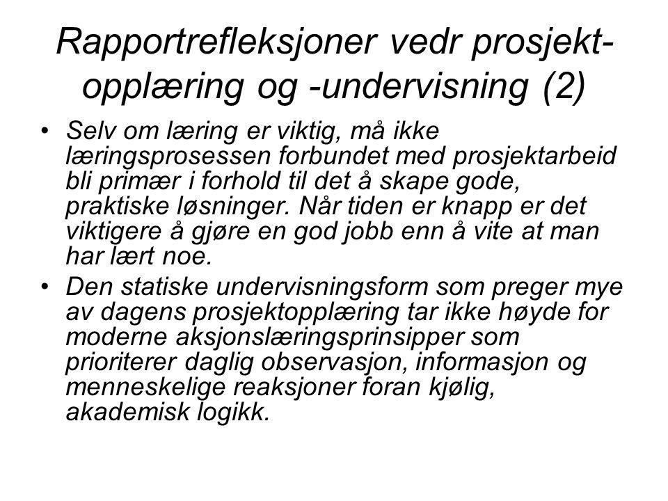 Rapportrefleksjoner vedr prosjekt-opplæring og -undervisning (2)