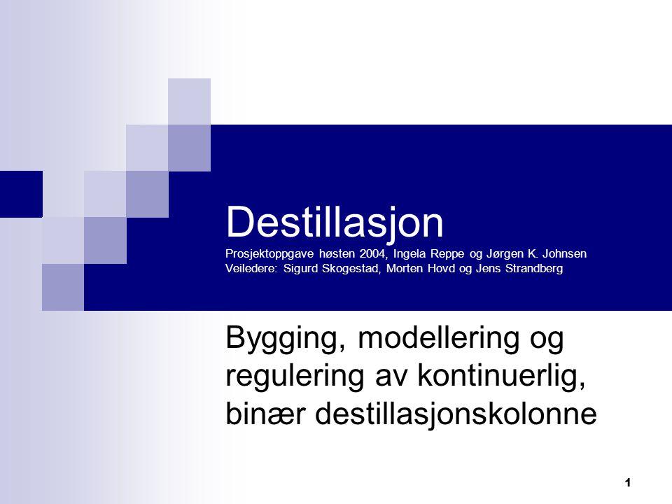 Destillasjon Prosjektoppgave høsten 2004, Ingela Reppe og Jørgen K