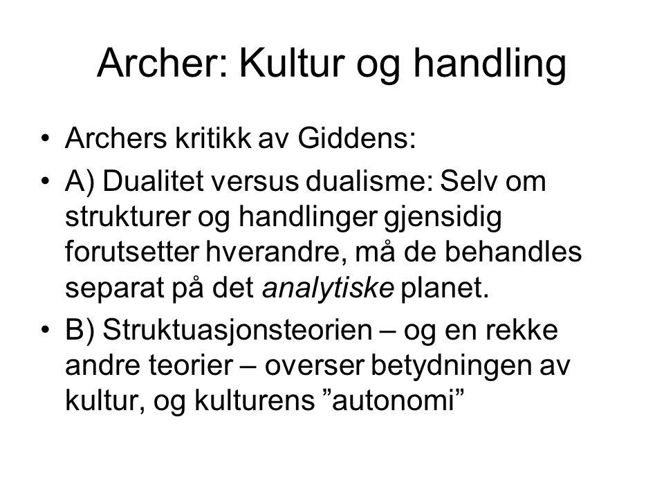 Archer: Kultur og handling
