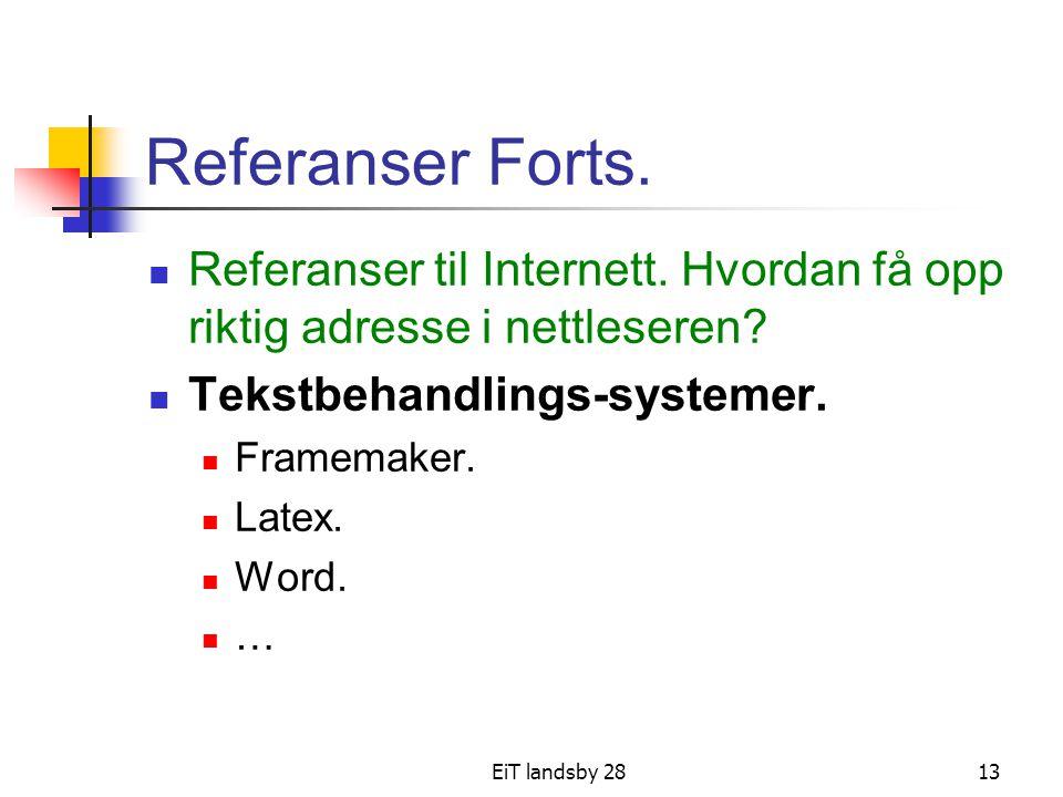 Referanser Forts. Referanser til Internett. Hvordan få opp riktig adresse i nettleseren Tekstbehandlings-systemer.