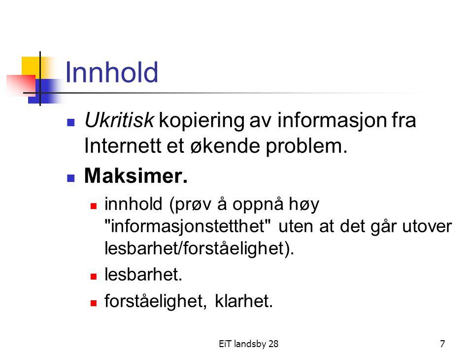 Innhold Ukritisk kopiering av informasjon fra Internett et økende problem. Maksimer.