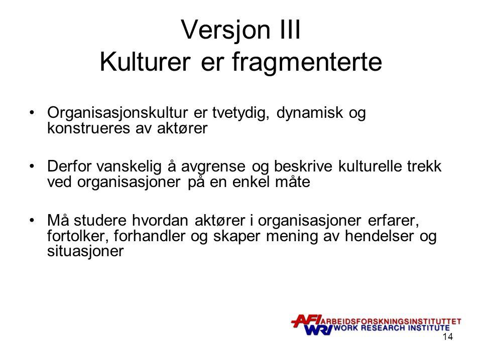 Versjon III Kulturer er fragmenterte