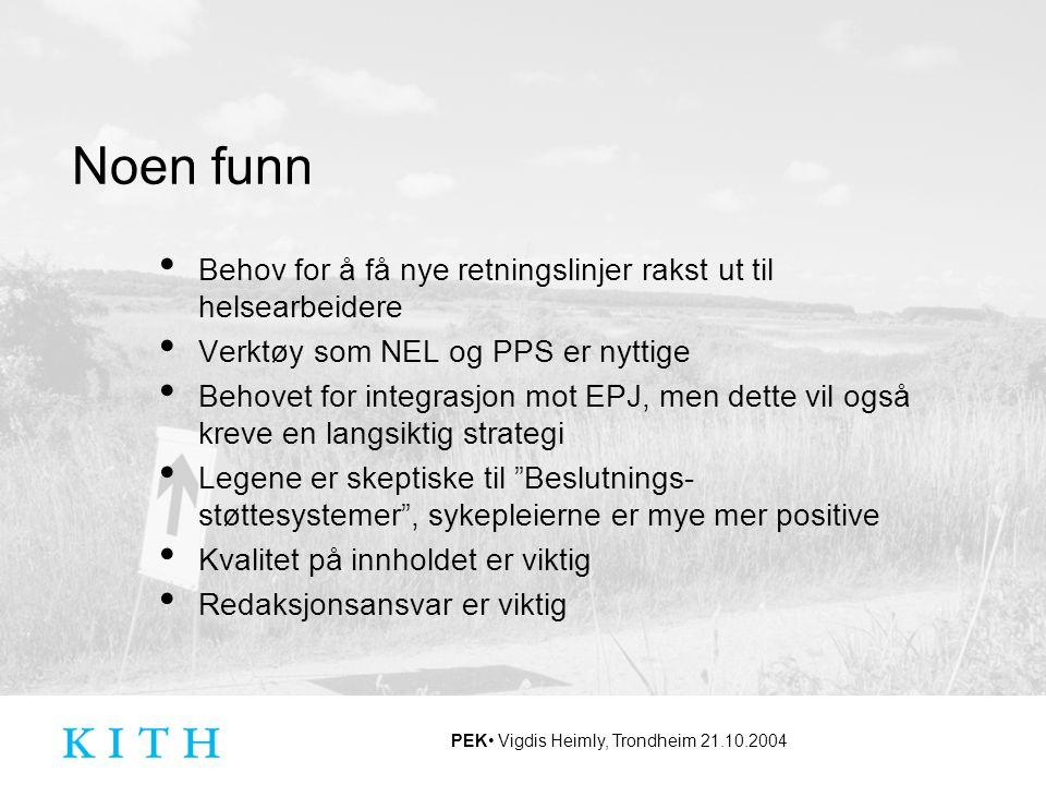 Noen funn Behov for å få nye retningslinjer rakst ut til helsearbeidere. Verktøy som NEL og PPS er nyttige.