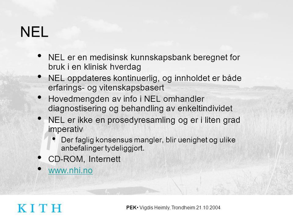 NEL NEL er en medisinsk kunnskapsbank beregnet for bruk i en klinisk hverdag.