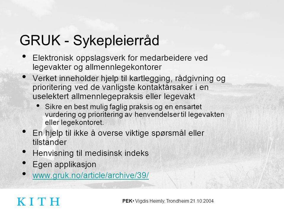 GRUK - Sykepleierråd Elektronisk oppslagsverk for medarbeidere ved legevakter og allmennlegekontorer.