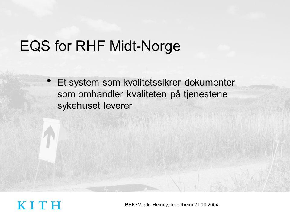 EQS for RHF Midt-Norge Et system som kvalitetssikrer dokumenter som omhandler kvaliteten på tjenestene sykehuset leverer.