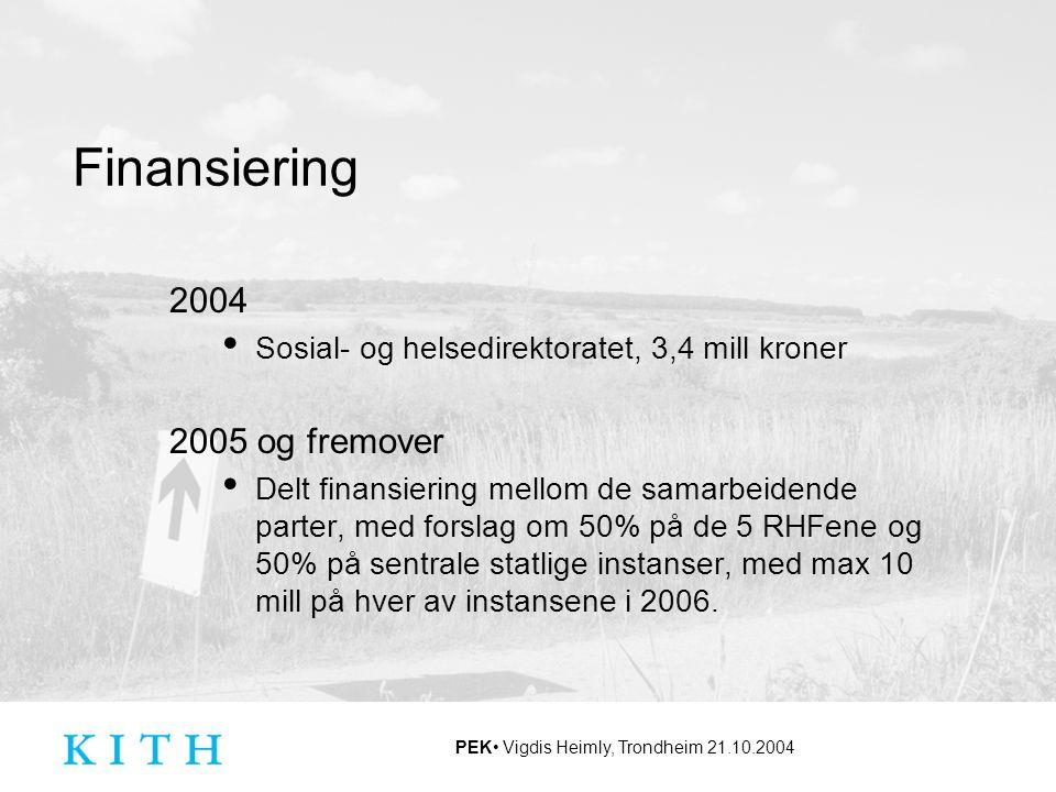 Finansiering 2004 2005 og fremover