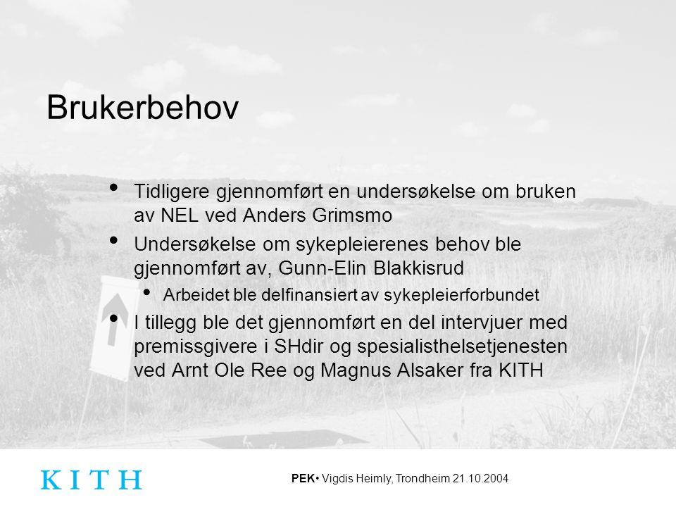 Brukerbehov Tidligere gjennomført en undersøkelse om bruken av NEL ved Anders Grimsmo.