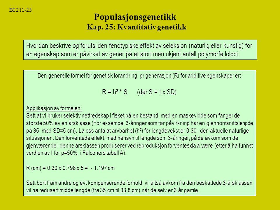 Populasjonsgenetikk Kap. 25: Kvantitativ genetikk