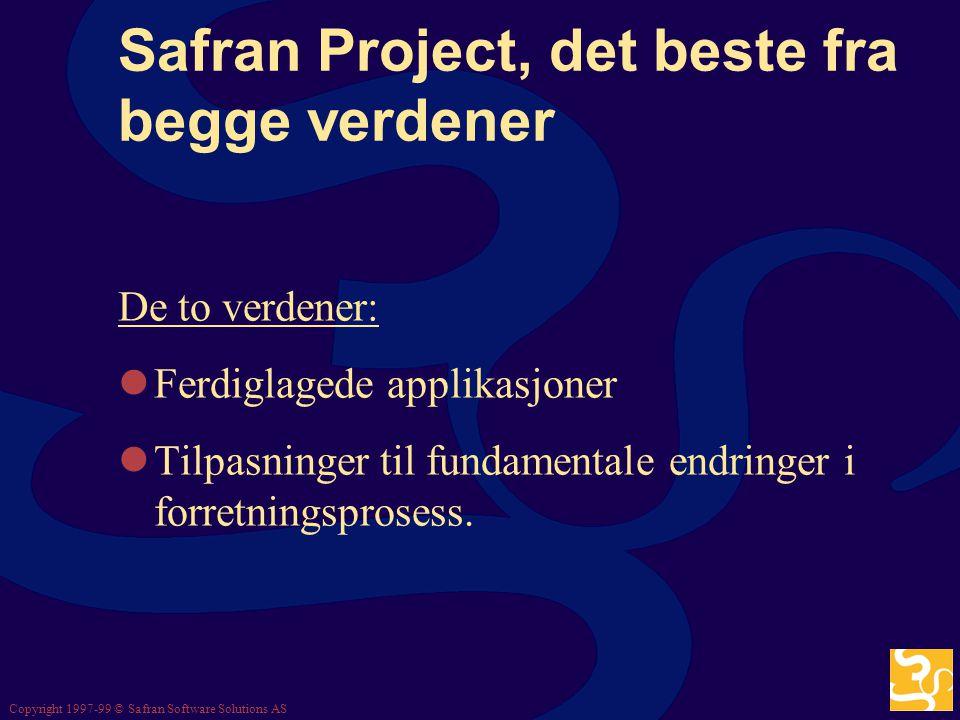Safran Project, det beste fra begge verdener