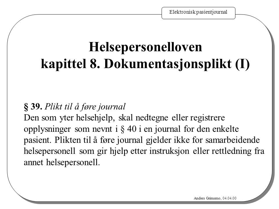 Helsepersonelloven kapittel 8. Dokumentasjonsplikt (I)