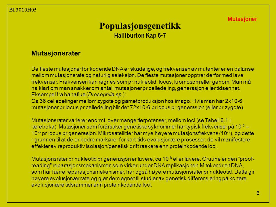 Populasjonsgenetikk Halliburton Kap 6-7 Mutasjonsrater BI 3010H05