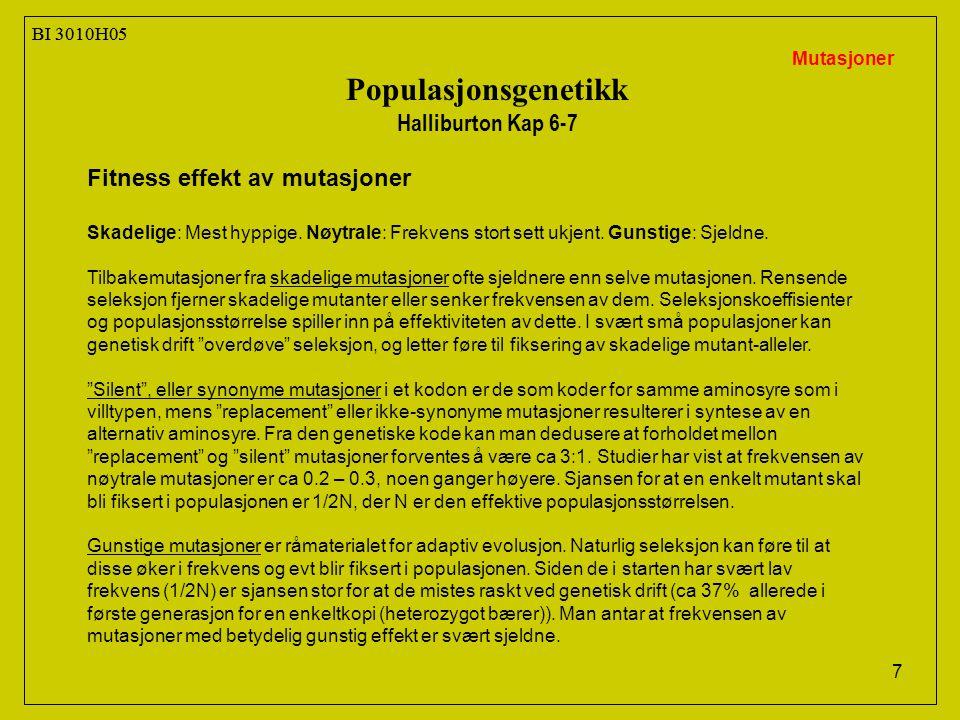 Populasjonsgenetikk Halliburton Kap 6-7 Fitness effekt av mutasjoner